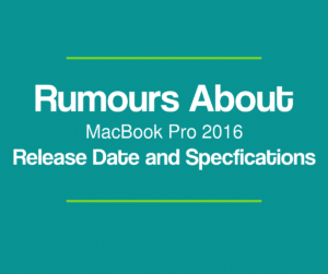 Rumour About Macbook Pro 2016