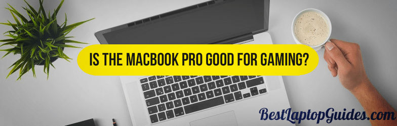 MacBook Pro Good for Gaming