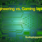 Engineering vs. gaming laptop