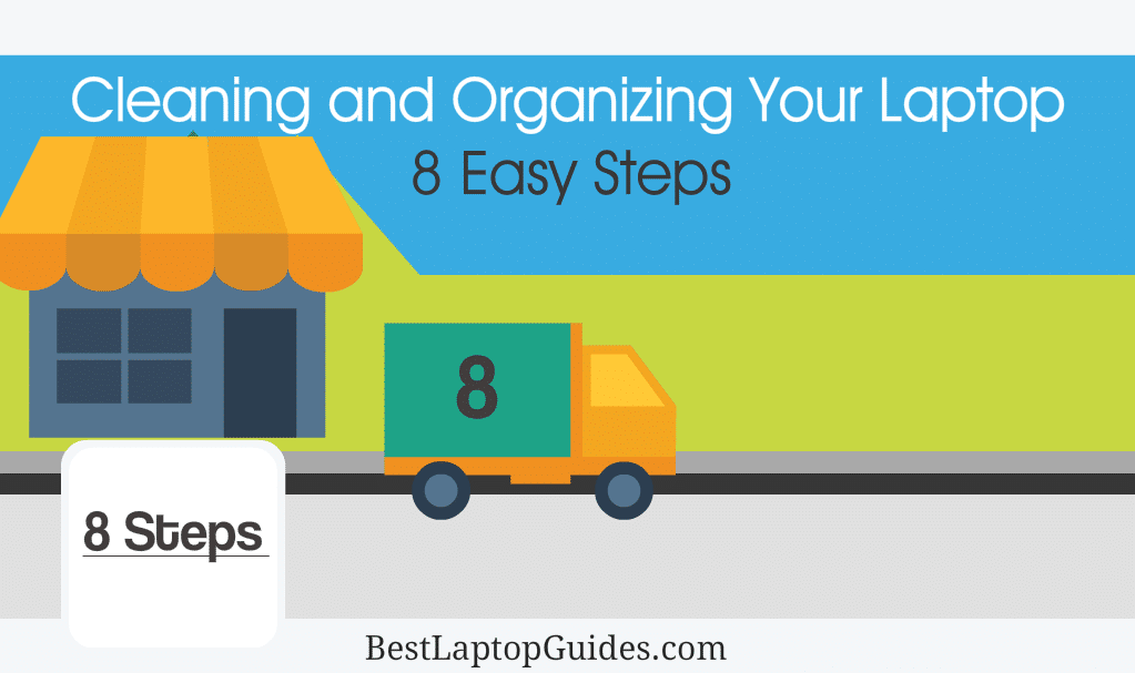 Cleaning and Organizing Your Laptop: 8 Easy Steps