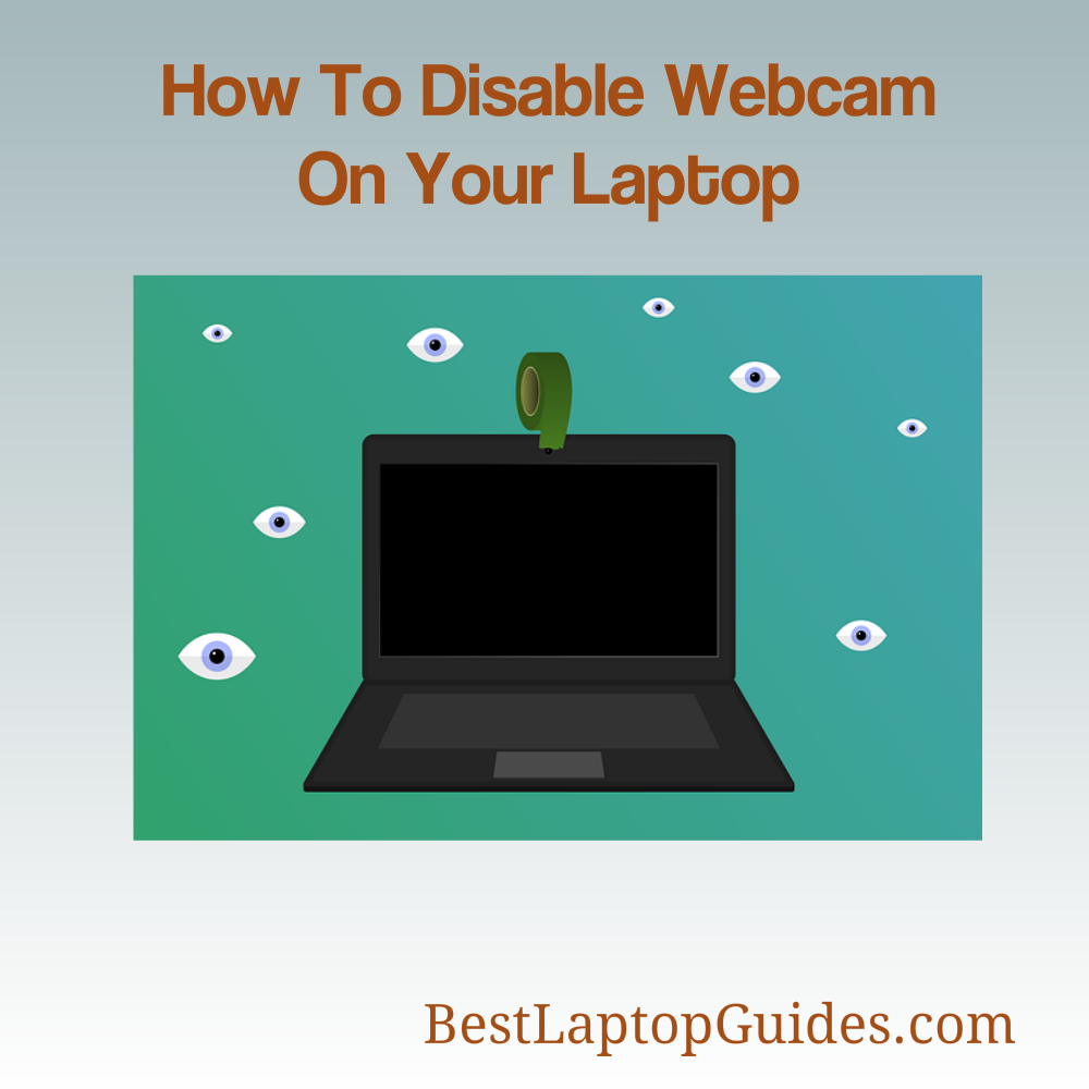 How to Disable Webcam on Laptop