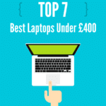 top 7 best laptops under 400 pounds uk 2017