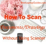 how to scan documents drawings without scanner