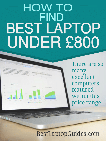 How to find Best laptops under 800 pounds UK