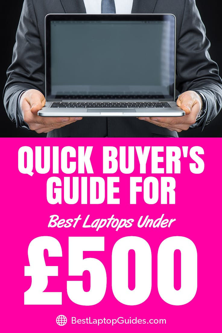 Buyer Guide For Best Laptops Under 500 pounds