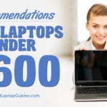 Recommend Best laptops under 600 pounds UK