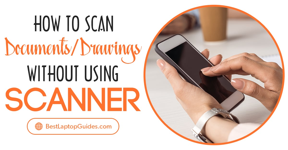 How to scan documents-drawings without scanner