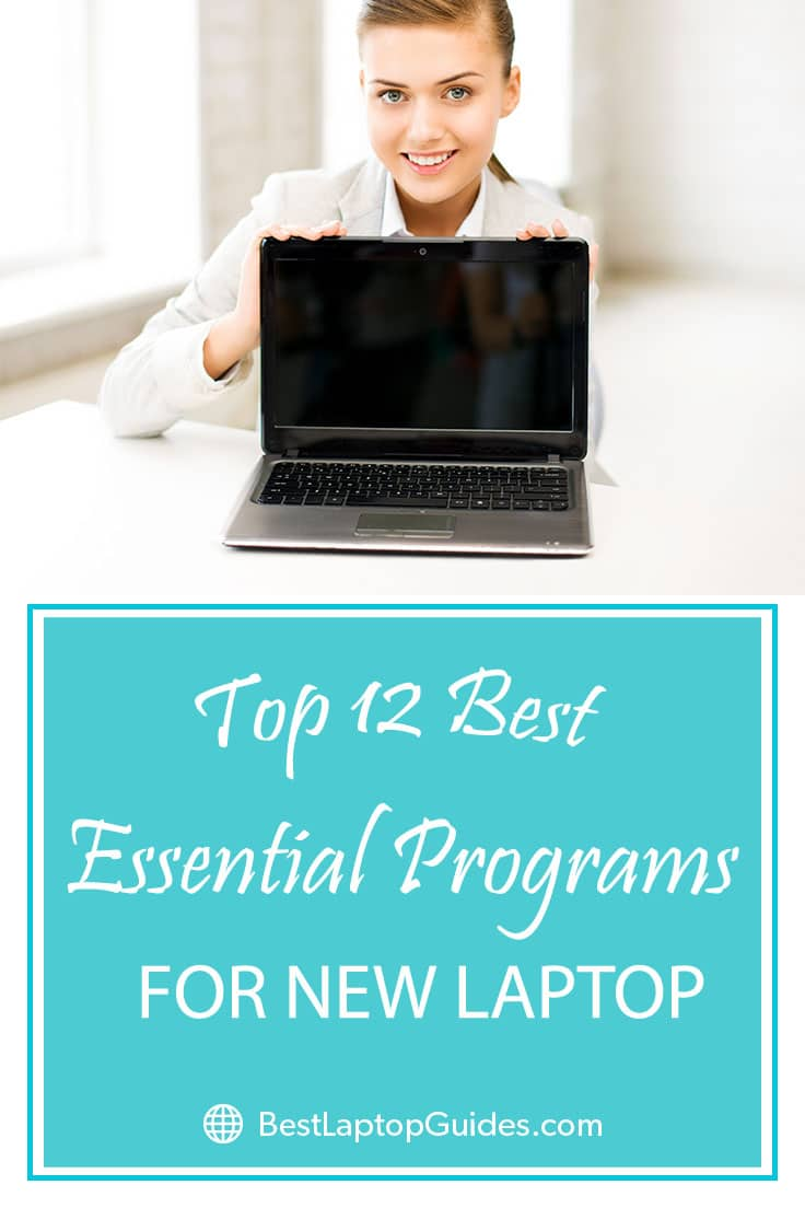 Top 12 Best Essential Programs for New Laptop