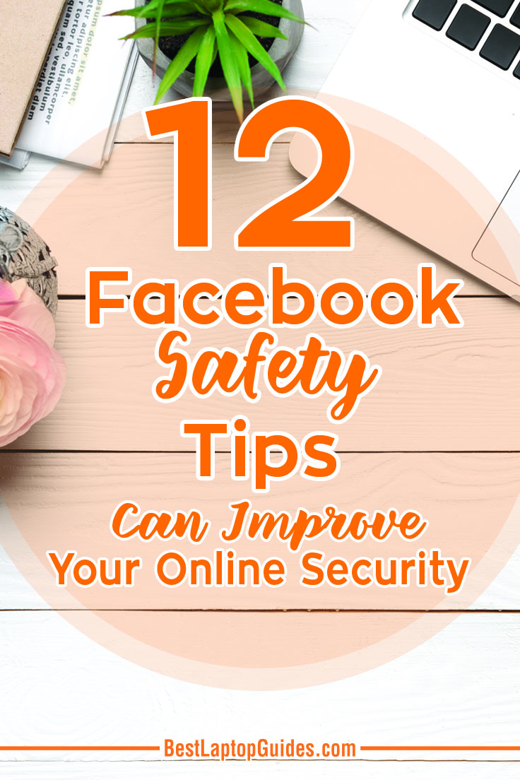 12 Facebook safety tips can improve your online sercurity