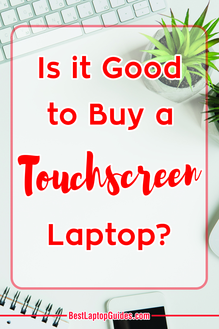 Is it Good to Buy a Touchscreen Laptop