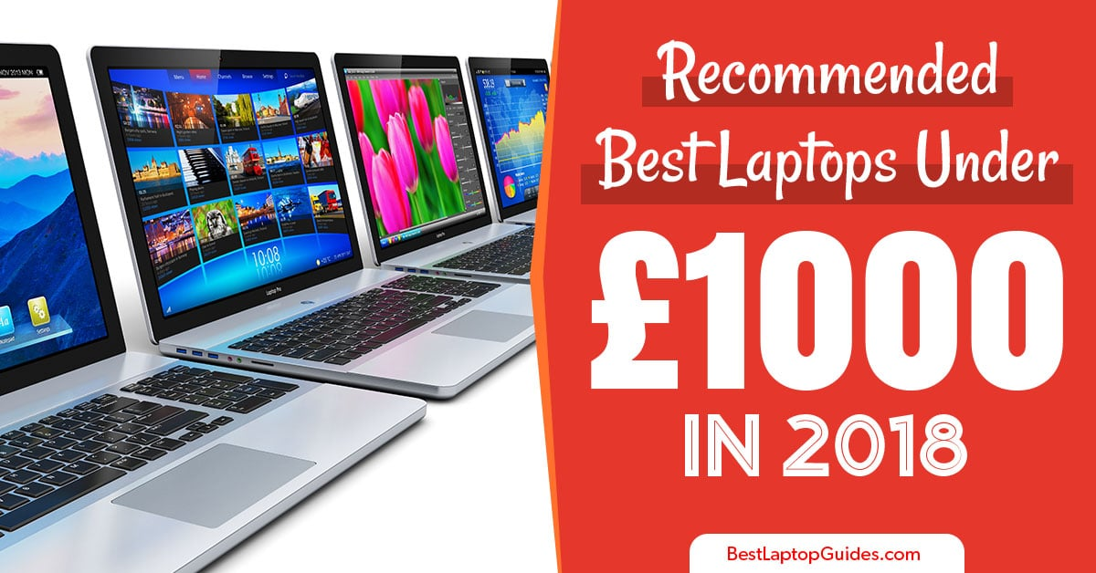 recommended best laptops under 1000 in 2018