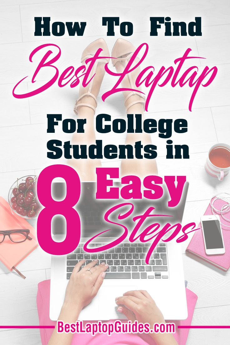 How To Find Best Laptops For College Students In 8 Easy Steps