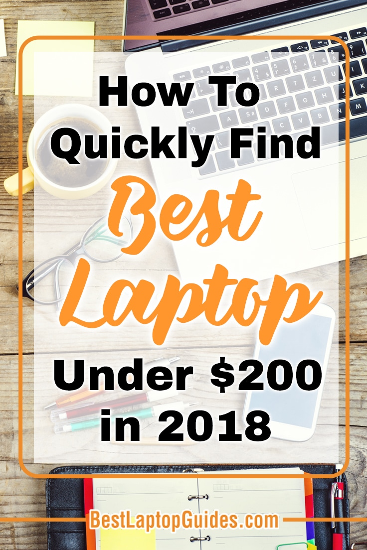 How To Quickly Find Best Laptops Under $200 In 2018