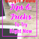 16 Amazing Google Photo Tips and Tricks