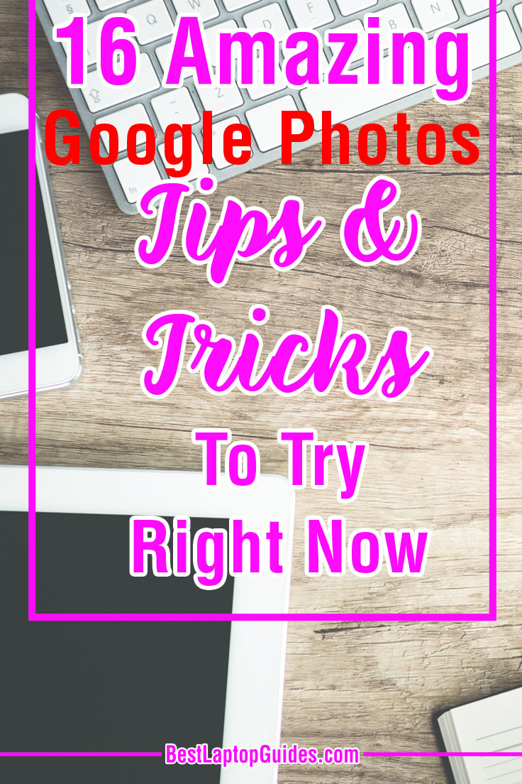 16 Amazing Google Photos Tips and Tricks