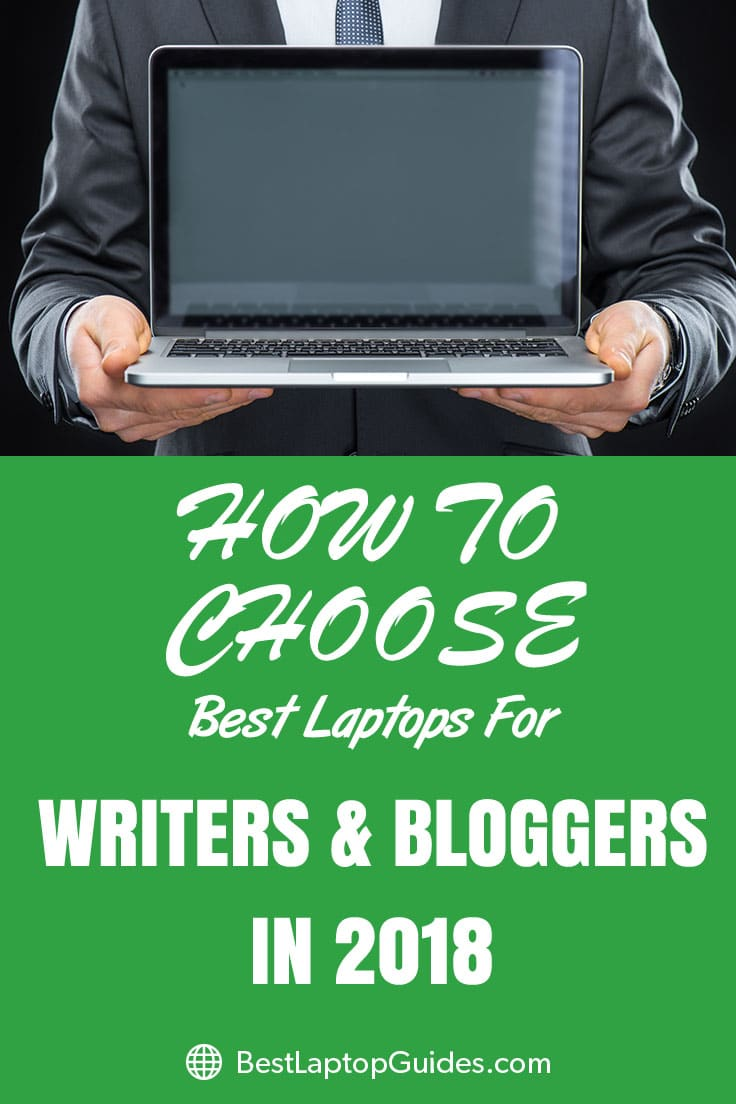 how to choose best laptops for writers and bloggers