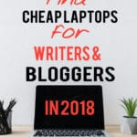 how to find cheap laptops for writers and bloggers