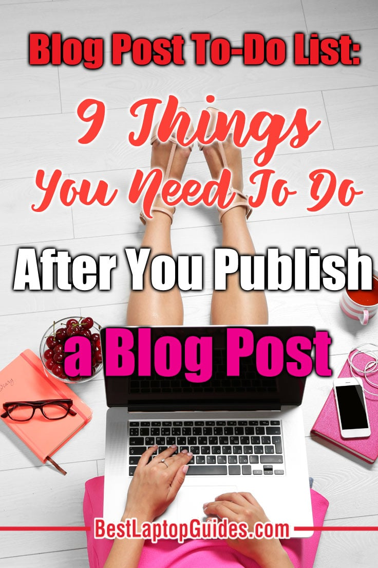 Blog post to do list-9 Things You Need To Do After You Publish a Blog Post