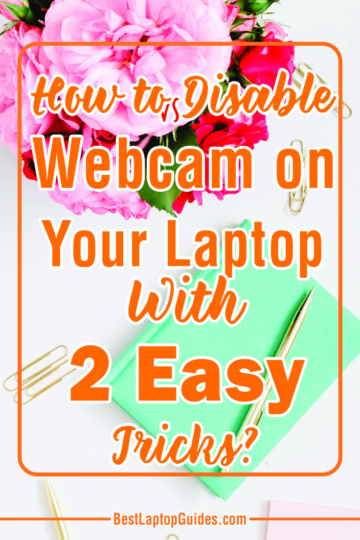 How to Disable Webcam on Your Laptop with 2 easy tricks