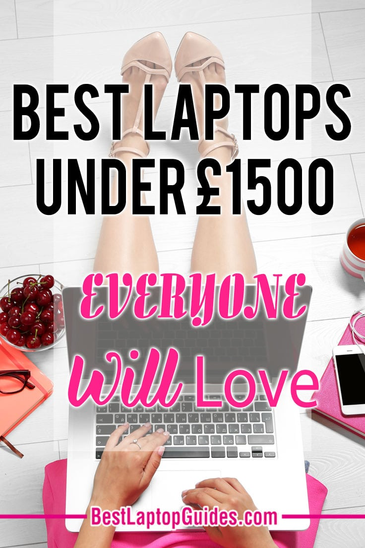 Best Laptops Under 1500 pounds Everyone Will Love #tech #guide #laptop #tips