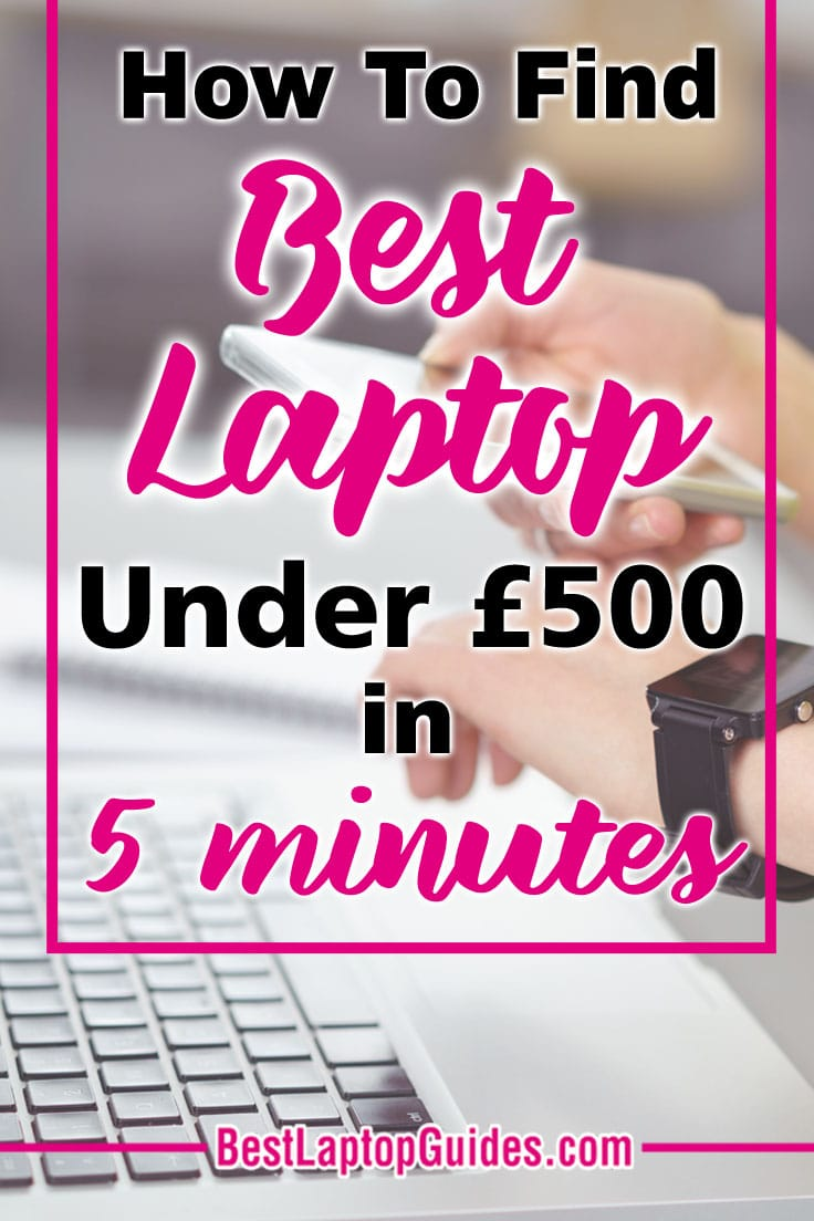 How To Find Best Laptops Under £500-2018 In 5 Minutes. Click Here To Reveal #budget #college #home #cheap #students #tips, #women, #men, #work