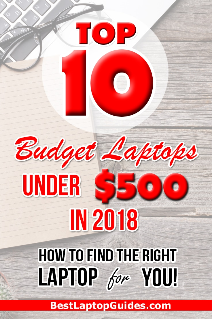 Top 10 Budget Laptops Under $500 in 2018. Click To Check Latest Laptops Under $500 #laptop #tech #guide #resource #college #business #work #budget
