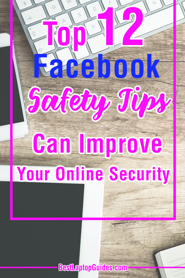 Top 12 Facebook Safety Tips Can Improve Your Online Security. Discover  benefits of Facebook and connect with others in a safety manner. #laptop #computer #internet #data #tips #guide #tricks #backup #tech #business #college #students #technology #safety #app #Facebook #social #online #security