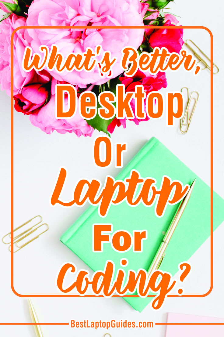 What's Better, Desktop Or Laptop For Coding? Click Here To Discover #tech #laptop #desktop #computer #tips #guide
