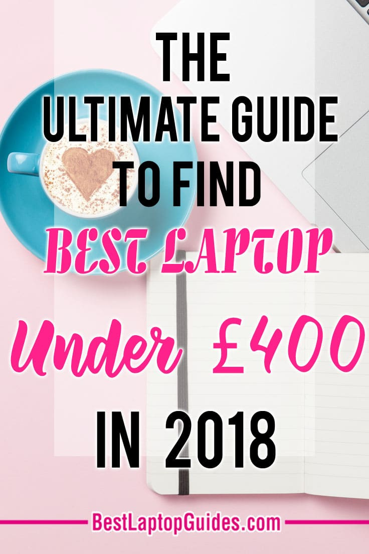 An Ultimate Guide To Find Best Laptops Under 400 pounds In 2018. Find Down More At Here #laptop #computer #tips #tricks #women #man #budget