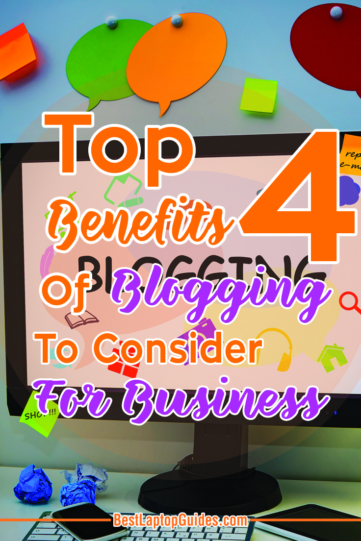 TOP 4 Benefits of Blogging To Consider For Business #blogging #blog #blogger #benefit #business #tips #trick #guide #internet