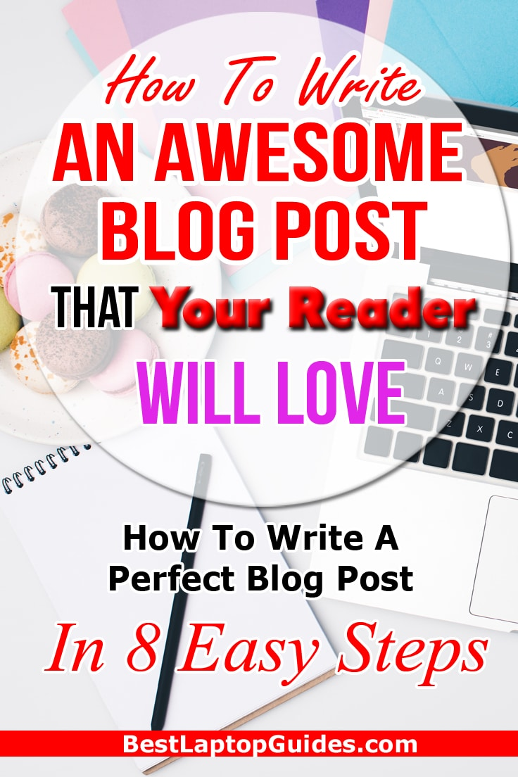 How To Write an Awesome Blog Post That Your Readers Will Love #blogging #blog #blogger #benefit #post #write #writer #reader