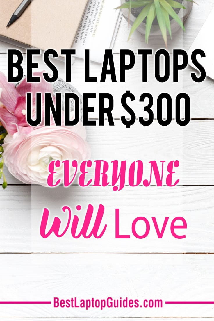 List of Best Laptops Under $300 in 2018 Everyone Will Love. Discover More At Here #tech #guide #laptop #list #buying #computer #notebook