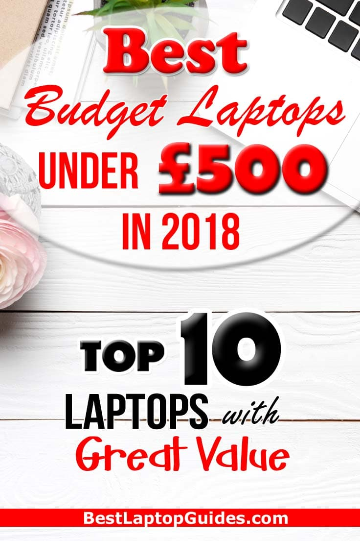 Best Budget Laptops Under  £500 in 2018. Good Guide For Budget Buyer Click Here To Find Down More #Budget #Students #Mobiles #Business #2018 #women #home #Top 10