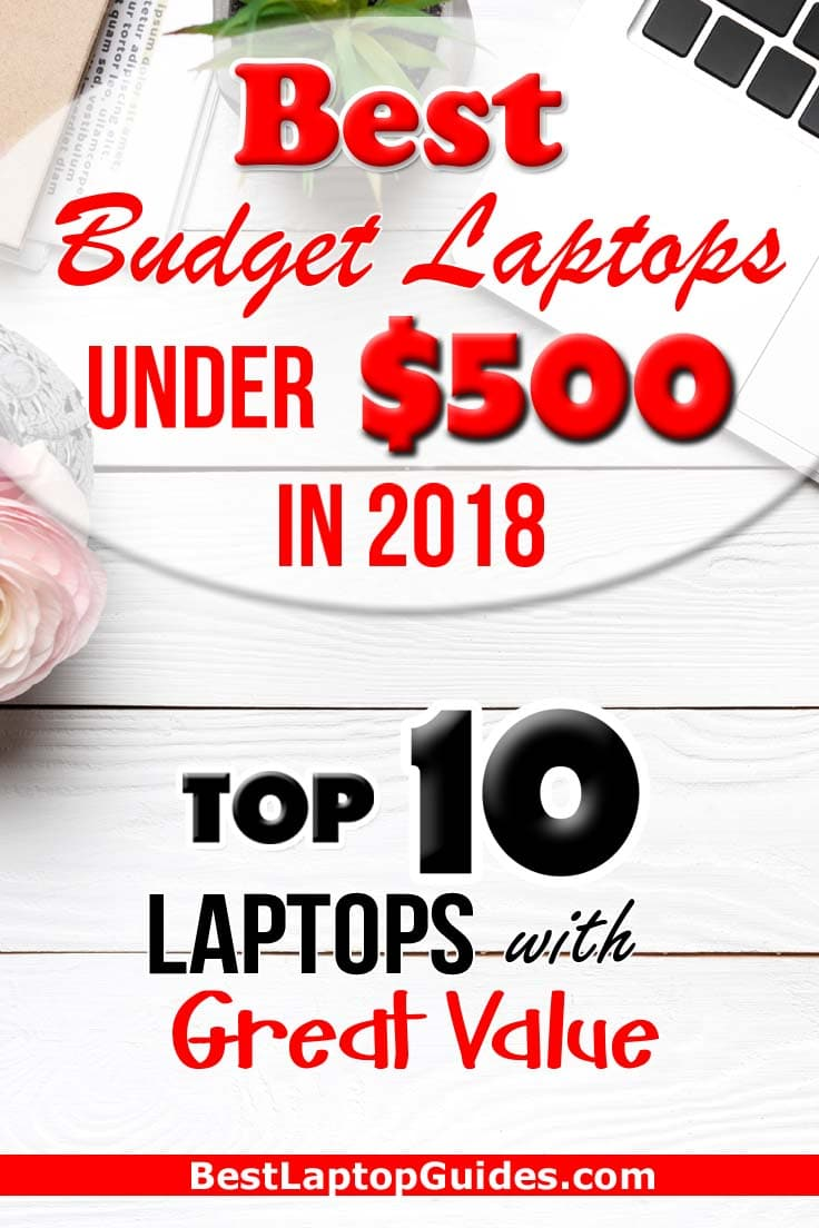Best Budget Laptops Under $500 in 2018. Top 10 Laptops with Great Value. Click Here To Find Down More #laptop #computer #tips #tricks #women #man #budget
