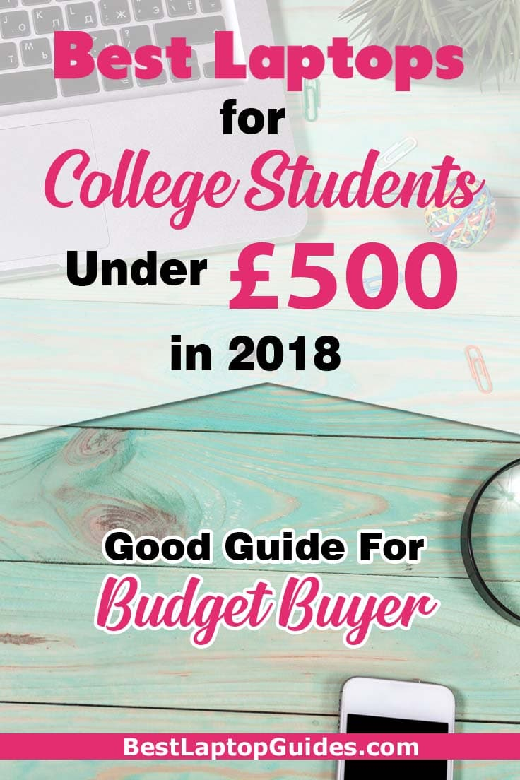 Best Laptops For College Students Under  £500 in 2018. Good And Inexpensive Laptops. Check Out This Guide #College #Best #Budget #Students #Under 500 #Cheap