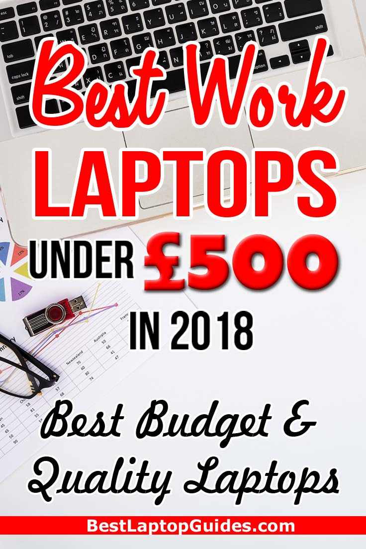 Best Work Laptops Under  £500 in 2018. Good Value and Quality Laptops. Click Here To Reveal #laptop #tech Top 10 #Work #Bloggers Teachers #Under 500 #Cheap