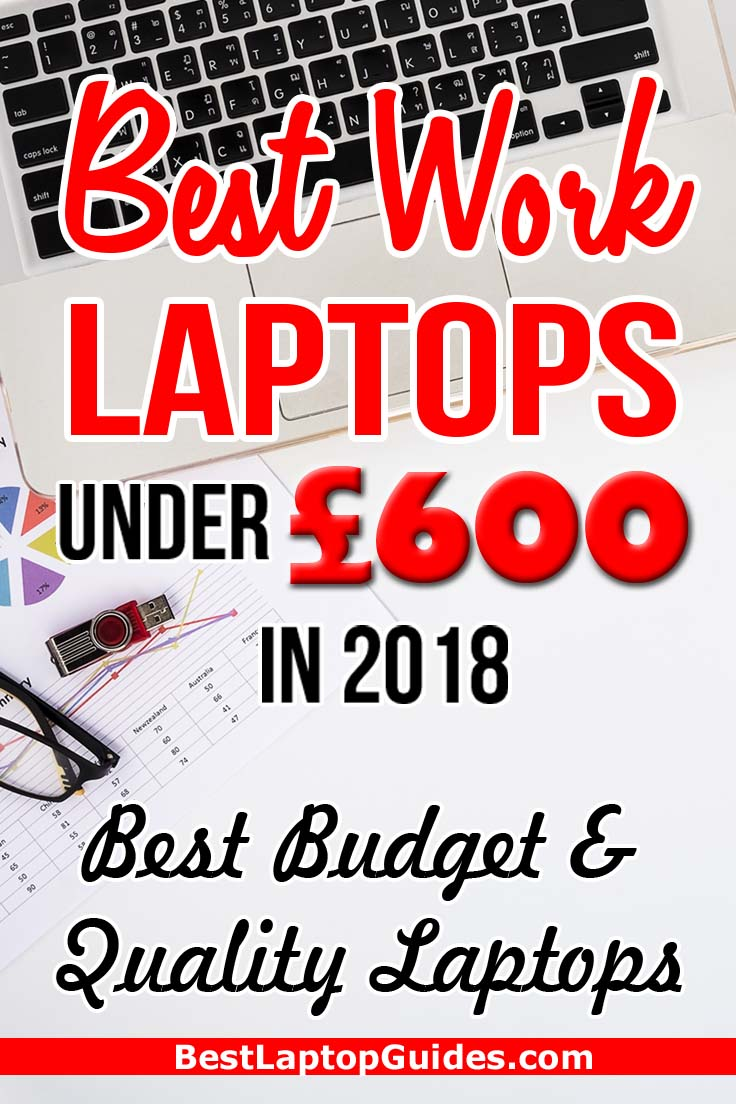 Top Laptops For Work Under  £600 in 2018. Best Budget & Quality Laptops. Click Here To Reveal #laptop #tech Top 10 #Work #Bloggers Teachers #Under 500 #Cheap