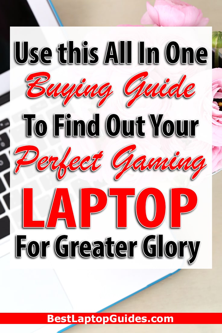 Use this All Ine One Buying Guide To Find Out Your Perfect Gaming Laptop For Greater Glory. Check It Out. #Technology #Articles #Tech #Teens #Adults #Kids