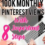 How I Get 100k Monthly Pinterest Views With 8 Important Steps. Click Here To Find Down #pinterest #traffic #views #100k #step #guide #tips #internet #blog #bloggers