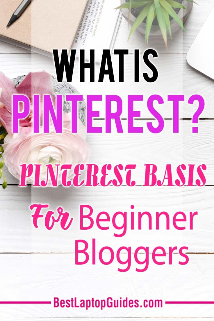 What is Pinterest? Pinterest Basis for beginner bloggers. Check it out #Pinterest #basis #guide #tips #bloggers #beginner