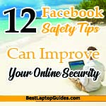 Top 12 Facebook Safety Tips Can Improve Your Online Security
