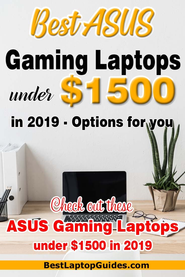 Best ASUS Gaming Laptop under $1500 in 2019.Discover best ASUS gaming laptop under $1500 #gaming #laptop #students #guide #2019 #asus #tech #tips #college