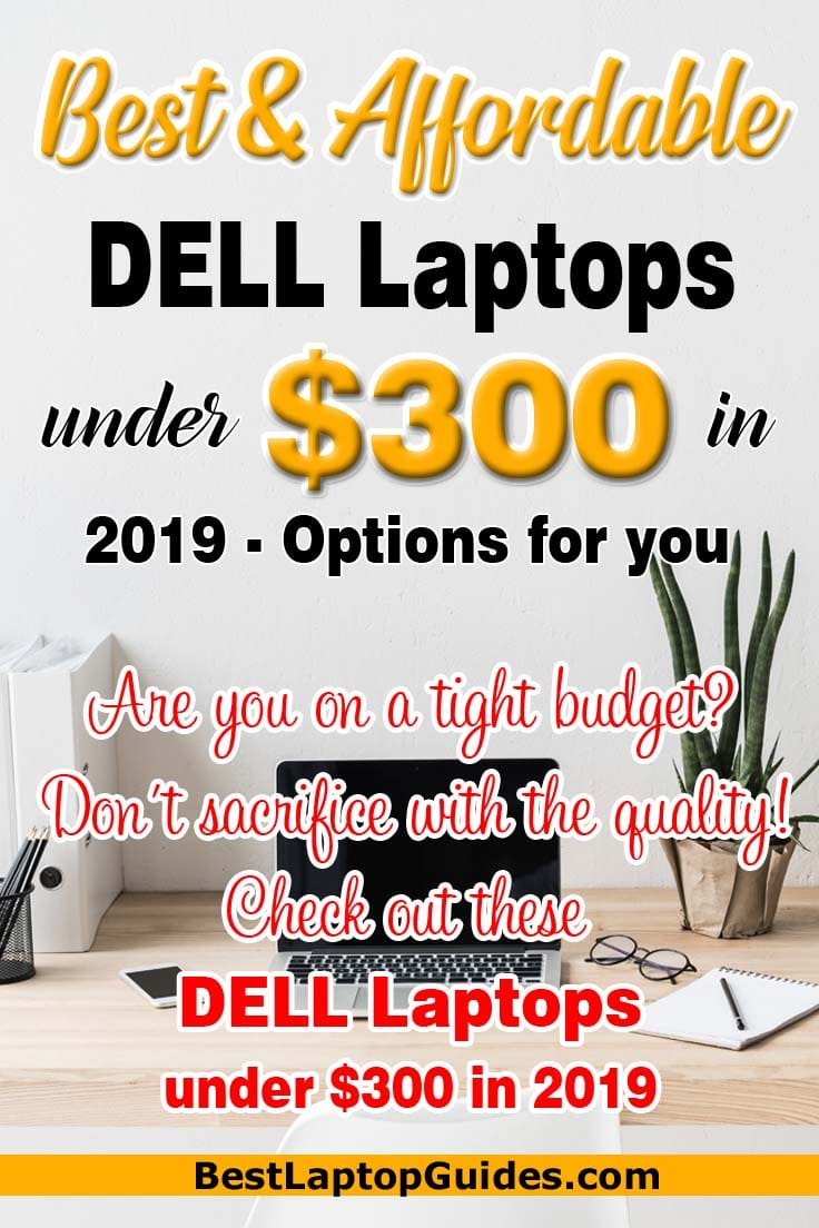 Best & Affordable DELL laptops under $300 in 2019. Check out these DELL Laptops under $300 in 2019 #students #college #best #laptop #DELL #2019 #tech #guide #tips