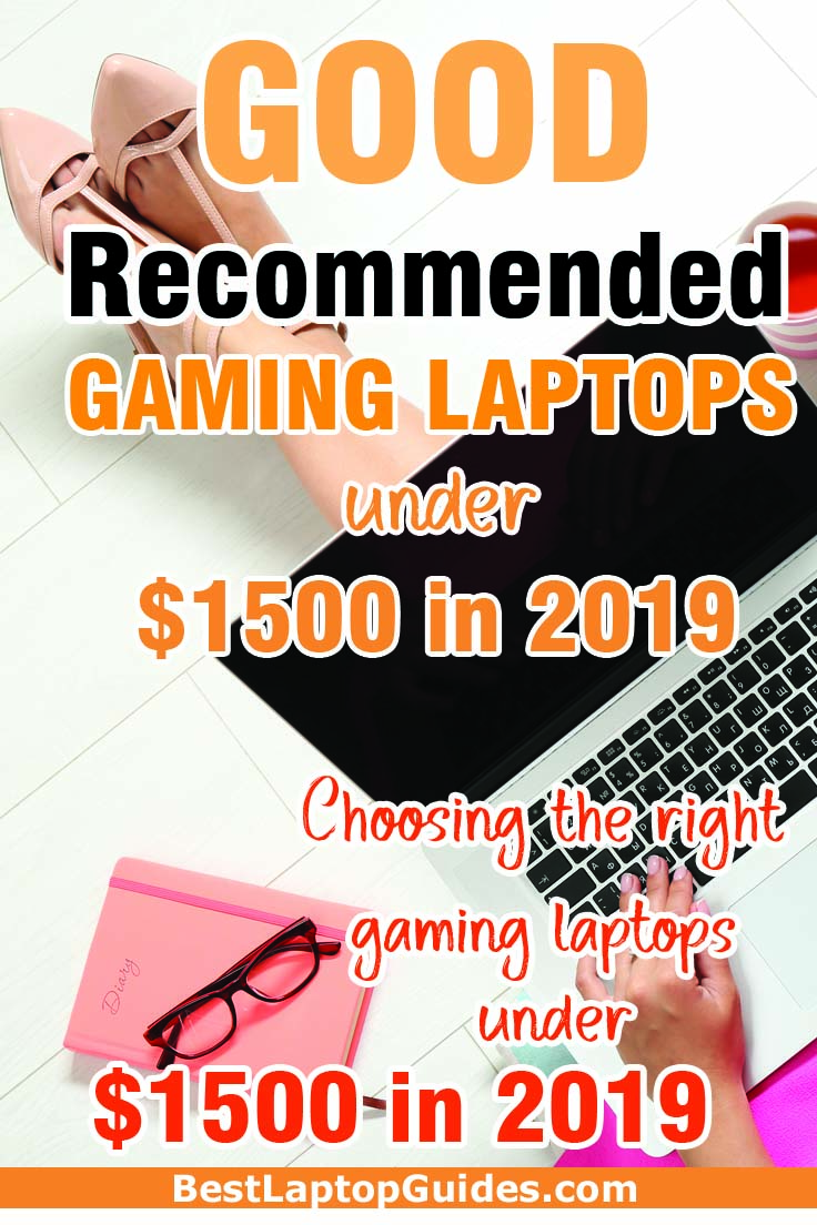 Good Recommended Gaming Laptops under $1500 in 2019. Find the list of good gaming laptops under $1500 in 2019. #gaming #laptop #students #guide #2019 #tech #tips #college