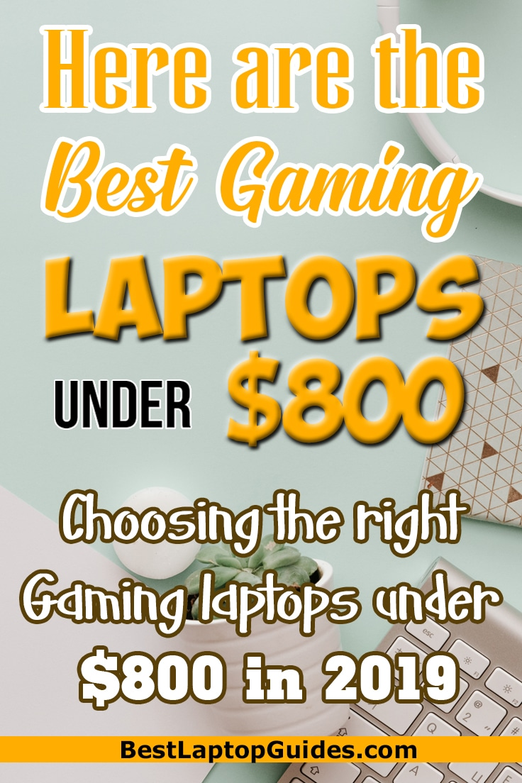 Here Are the Best Gaming Laptops Under $800. Choosing the right Gaming laptops under $800 in 2019. #gaming #laptop #student #college #best #2019  #Affordable