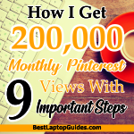 How I Get 200,000 Monthly Pinterest Views With 9 Important Steps