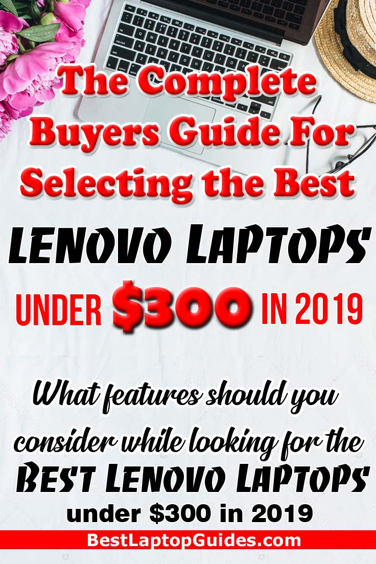 The Complete Buyers Guide For Selecting the Best Lenovo Laptops under $300 in 2019. Click Here To Find More. #laptop #student #college #Lenovo #best #2019  #Affordable