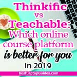 Thinkific vs Teachable Which online course platform is better for you in 2019