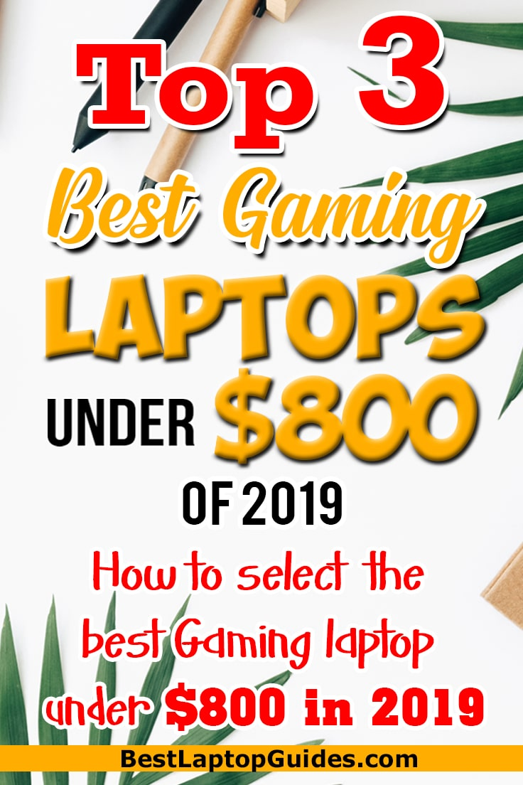 Top 3 Best Gaming Laptops Under $800 of 2019. How to select the best Gaming laptop under $800 in 2019? Click To Discover More #college #students#gaming #best #laptops #2019 #guide #tips #tech