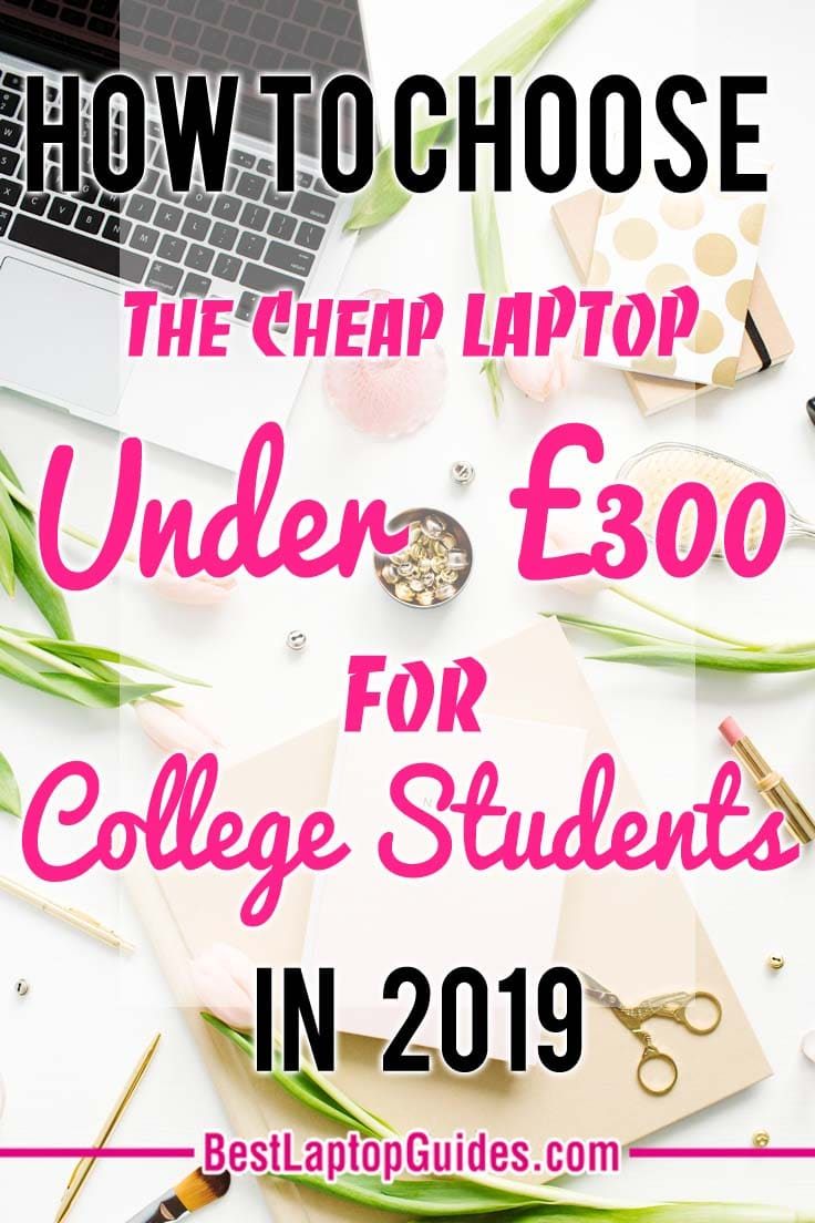 How To Choose Cheap Laptops under 300 pounds in 2019 UK. How to select the best laptop under 300 pounds in 2019? Click To Discover More #laptop #college #students#gaming #best #2019 #guide #tips #tech